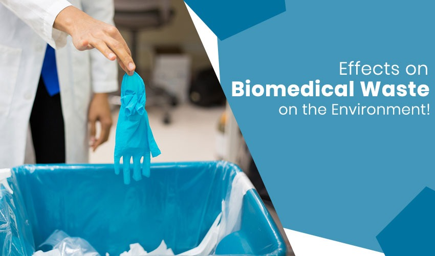 Effects on Biomedical Waste on the Environment