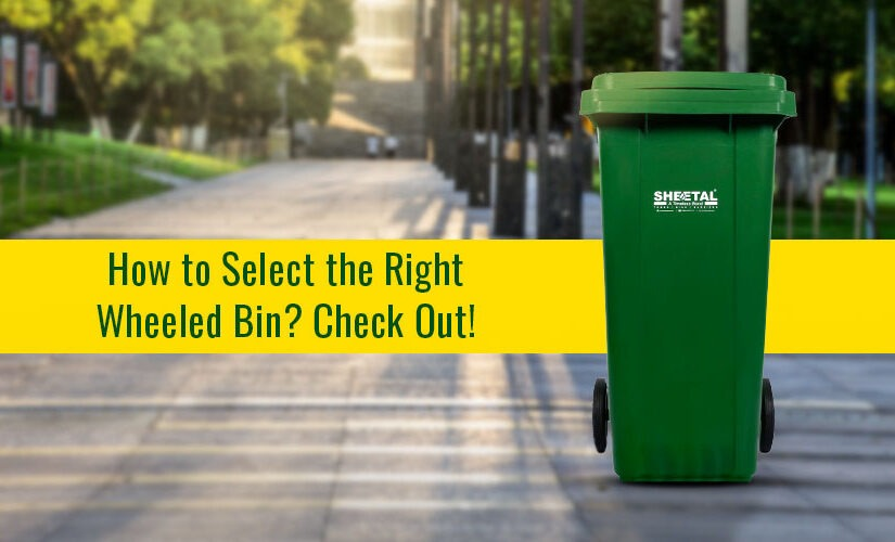 How to select the right wheeled Bin? Check out!