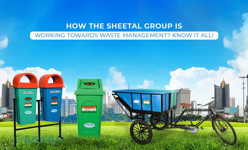 How The Sheetal Group is working towards waste management? Know it all!