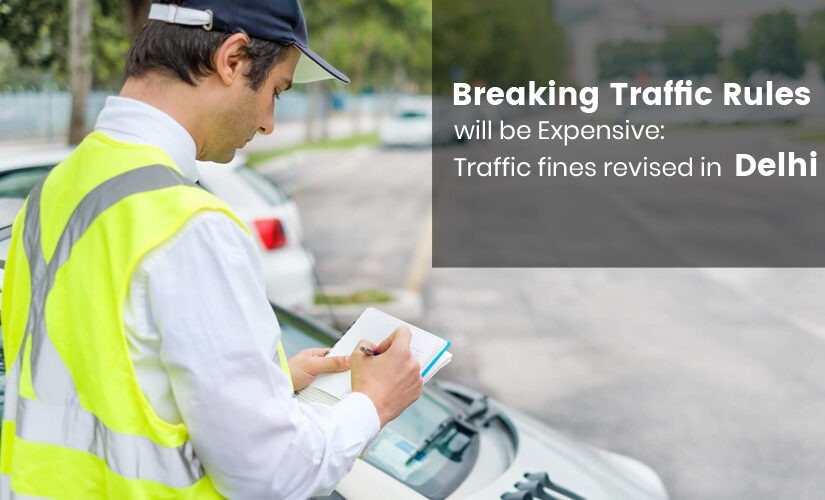 Breaking Traffic Rules will be Expensive: Traffic fines revised in Delhi