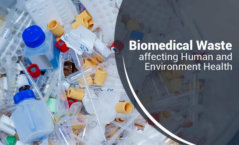 Biomedical Waste Affecting Human Health and Environment