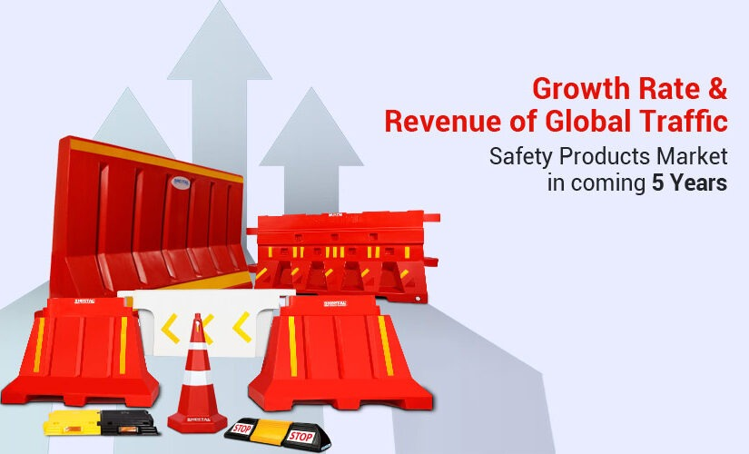 Growth Rate & Revenue of Global Traffic Safety Products Market in Coming 5 Years