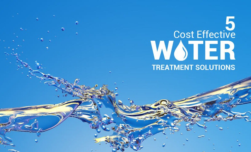 5 Cost-Effective Water Treatment Solutions