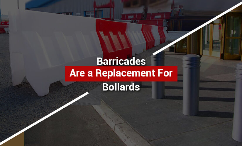 Barricades Are a Replacement For Bollards