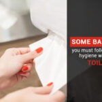 Some basic steps you must follow to maintain hygiene while using a toilet