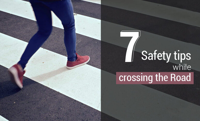 7 Safety tips while crossing the Road