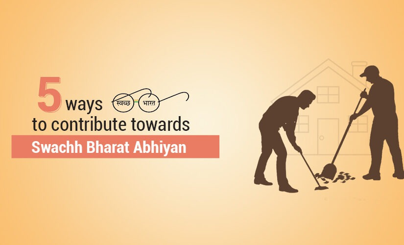 5 Easy ways to contribute towards Swachh Bharat Abhiyan