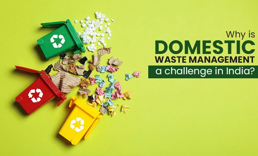 Why is domestic waste management a challenge in India?