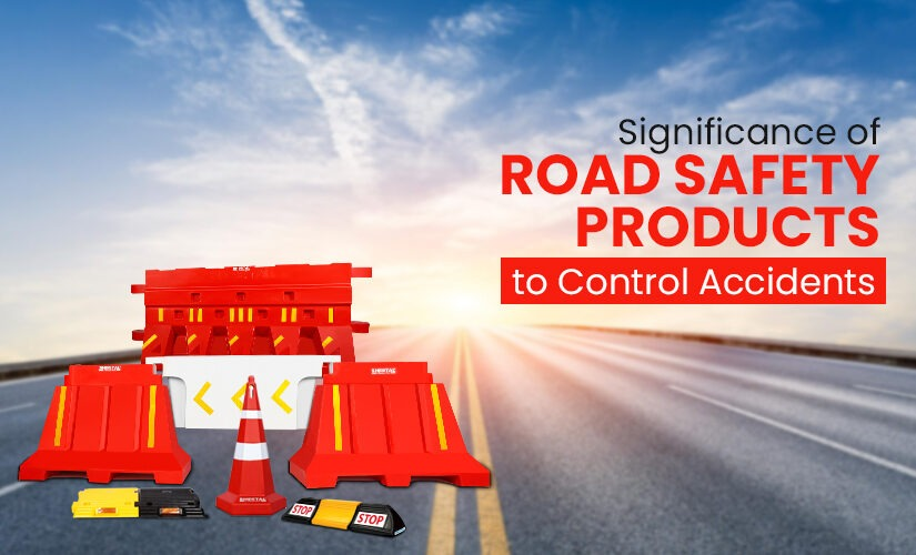 Significance of Road Safety Products to Control Accidents