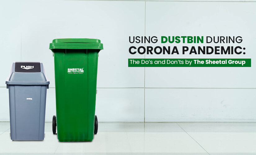 Using Dustbin during Corona pandemic: The Do's and Don'ts by The Sheetal Group