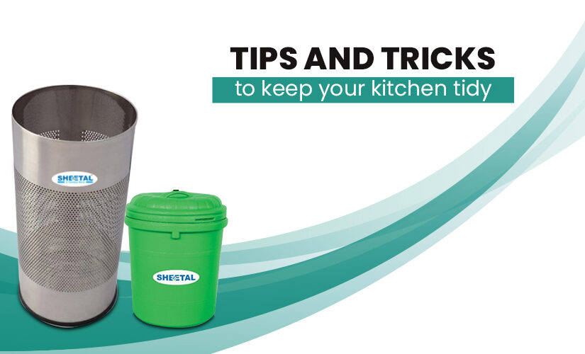 Tips and Tricks to keep your kitchen tidy