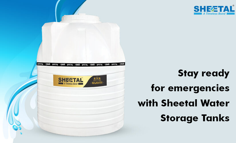 Stay Ready For Emergencies With Sheetal Water Storage Tanks